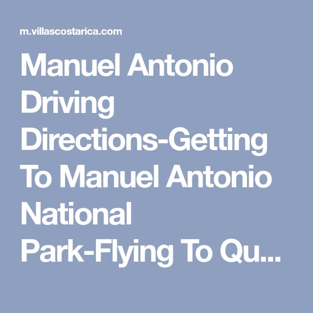 Manuel Antonio Driving Directions-Getting To Manuel Antonio National Park-Flying To Quepos From San Jose Airport
