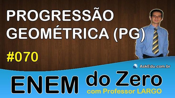 【 ENEM DO ZERO 】 PROGRESSÃO GEOMÉTRICA (PG) ✎ Fórmula Geral da P.G (Aula...