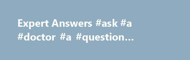 Expert Answers #ask #a #doctor #a #question #online #for #free http://questions.nef2.com/expert-answers-ask-a-doctor-a-question-online-for-free/  #ask lawyer online free # Legal Advice Online. FAQs Q: Is Expert Answers an Approved Service? A: Expert Answers is a Corporate Affiliate Member of the Trading Standards Institute (number 025143 ) and is the only online solicitors advice service approved and used by Trading Standards in England Wales. Q: Do I have to pay money before I get an…