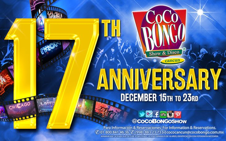 17 years partying #CocoBongoStyle in #CANCUN and the best is yet to come! Let's celebrate it together! www.cocobongo.com.mx