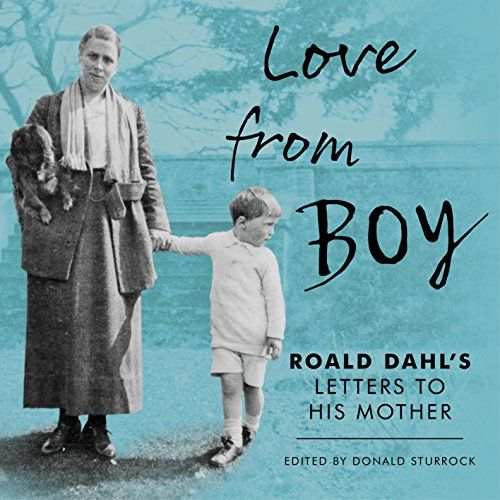 Love from Boy: Roald Dahl's Letters to His Mother [Audiobook]