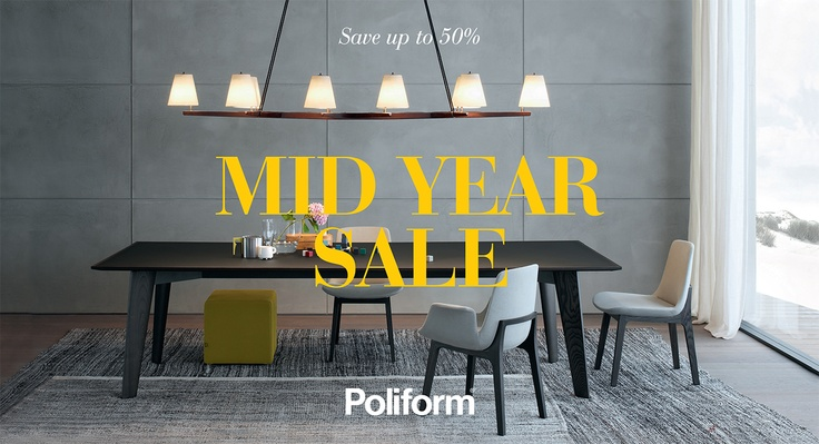 POLIFORM MID YEAR SALE  Save up to 50% on the Poliform  and Arflex collections at our Mid Year Sale. Enjoy savings store wide including sofas, beds, tables, chairs, storage, kitchens and wardrobes. Saturday 1 June - Sunday 30 June 2013. http://www.poliform.com.au/news/430.html