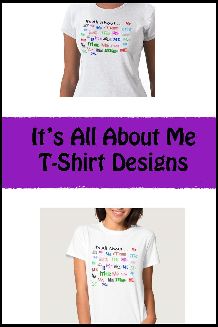 It's All About Me t-shirt design via Lous Designs.com