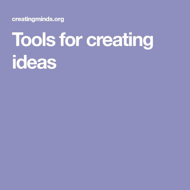 Tools for creating ideas