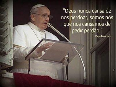 Papa Francisco: Perdoar para encontrar misericórdia; este é o caminho que traz a paz aos nossos corações e ao mundo.