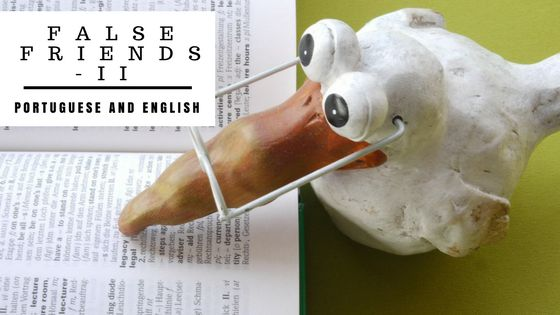 False friends in English and Portuguese - Part II