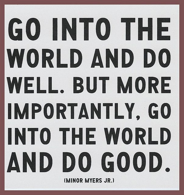 do goodLife, Inspiration, Wisdom, Dogood, Do Good, Part Gamma, Favorite Quotes, Living, Wise Words