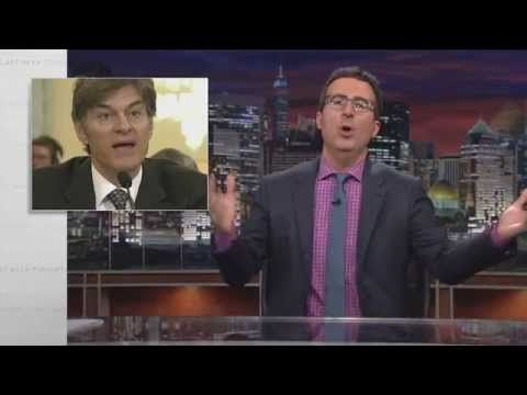 The brilliantly droll host of HBO's Last Week Tonight tore the embattled Dr. Oz to shreds.