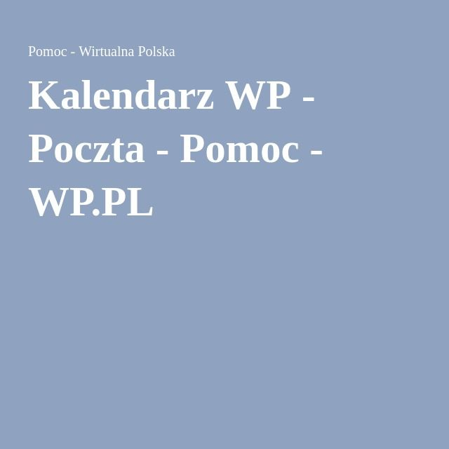Kalendarz WP - Poczta - Pomoc - WP.PL