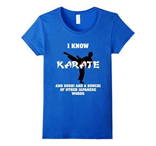 Womens GummoCloth : I Know Karate And Sushi T-Shirt, Kara... https://www.amazon.com/dp/B072VTBMB3/ref=cm_sw_r_pi_dp_x_rhnszbRE8GYRE