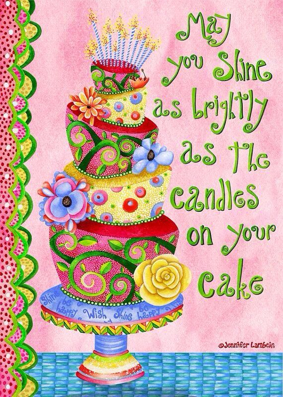 May you shine as brightly as the candles on your cake