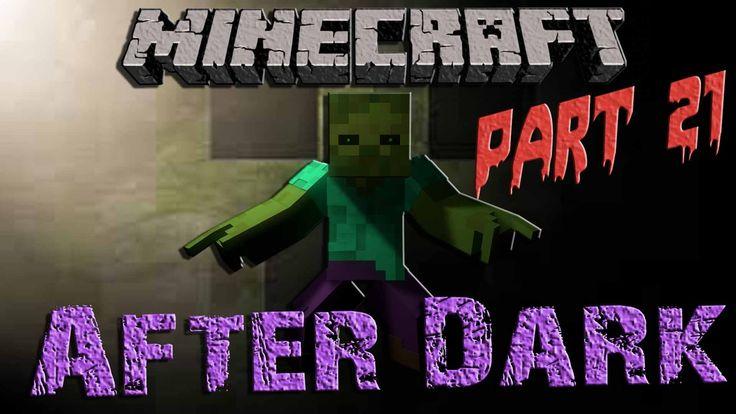 Minecraft After Dark || Part 21