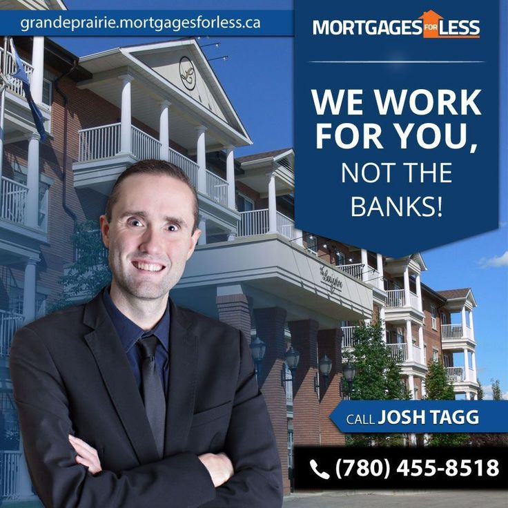 Mortgages for Less offers a wide range of Mortgage solutions and offers the most competitive rates to suit your budget.    Start your pre-approval today with Mortgages for less.   Pre-approvals in only 20 minutes!! Call Josh Tagg today 780-455-8518 or apply online www.grandeprairie.mortgagesforless.ca