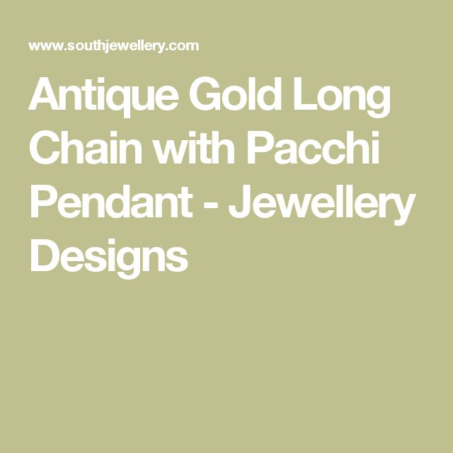 Antique Gold Long Chain with Pacchi Pendant - Jewellery Designs