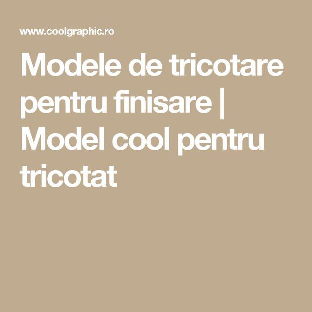 Modele de tricotare pentru finisare | Model cool pentru tricotat