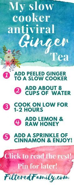 Natural remedy for flu | Prevent the flu naturally | This delicious antiviral tea is great not only to battle the cold and flu, but also to get rid of bloating, and to help with poor digestion. This is my go to tea any time I need a boost! -- Infographic - My slow cooker antiviral ginger tea | via http://FilteredFamily.com