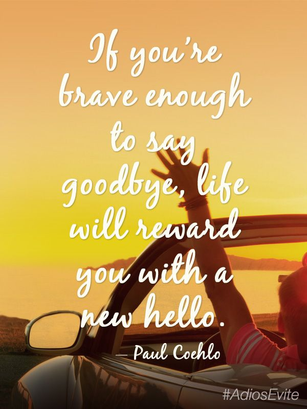 if you 39 re brave enough to say goodbye life will reward