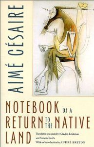 Notebook of a Return to the Native Land (Wesleyan Poetry Series) ~ by Aime Cesaire, Annette Smith, Clayton Eshleman | Aimé Césaire's masterpiece, Notebook of a Return to the Native Land, is a work of immense cultural significance and beauty. The long poem was the beginning of Césaire's quest for négritude, and it became an anthem of Blacks around the world. | With its emphasis on unusual juxtapositions of object and metaphor, manipulation of language into puns and neologisms, and rhythm…
