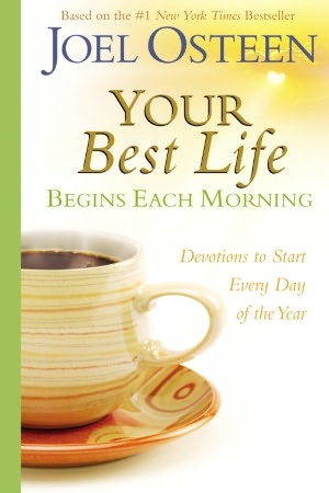 Your Best Life - Devotions to Start Every Day of the Year - Joel Osteen
