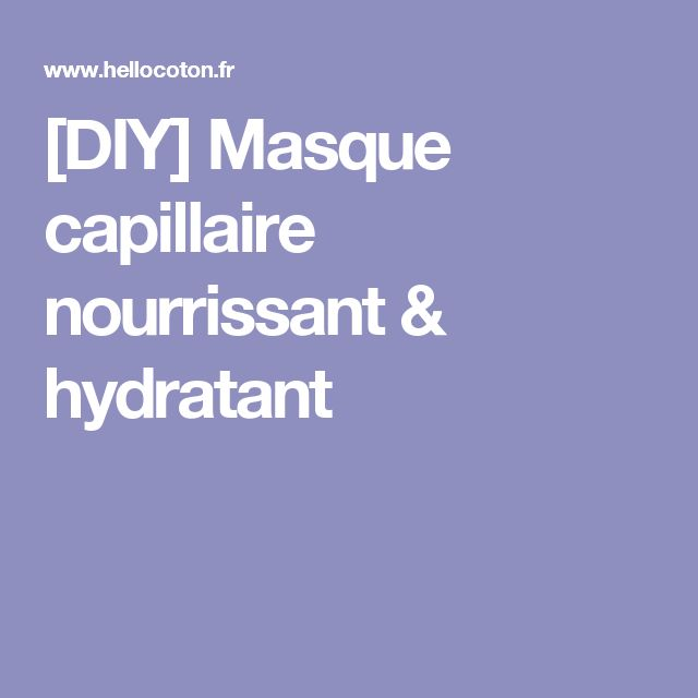 [DIY] Masque capillaire nourrissant & hydratant