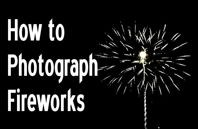 Photographing Fireworks...