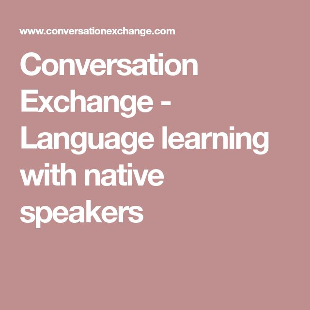 Conversation Exchange - Language learning with native speakers