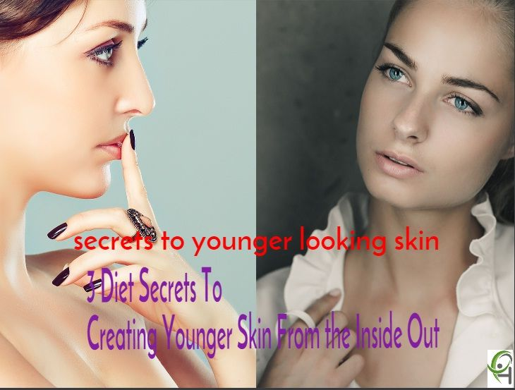 secrets to younger looking skin   health first