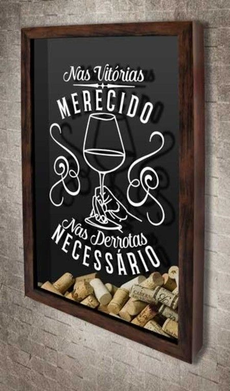 """Quadro para Rolhas - Merecido e Necessário  Com o desenho de uma mão segurando uma taça de vinho e a frase de Napoleão Bonaparte: """"Nas vitórias, merecido. Nas derrotas, necessário""""  #quadropararolhas #vinho #portarolhas #espaçogourmet #wine"""