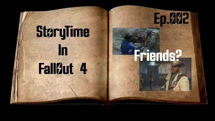 StoryTime In Fallout 4:Survival Mode: Ep.002: Friends?