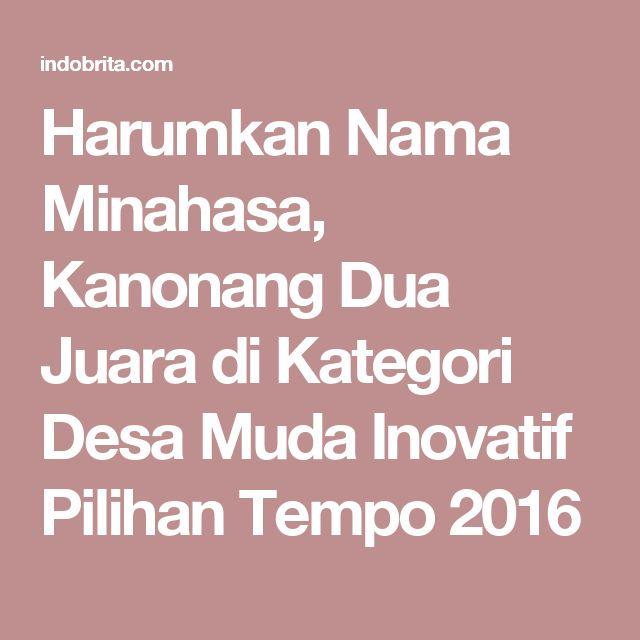 Harumkan Nama Minahasa, Kanonang Dua Juara di Kategori Desa Muda Inovatif Pilihan Tempo 2016
