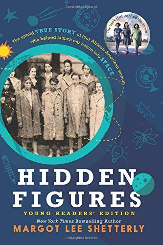 """Hidden Figures, by Margot Lee Shetterly 