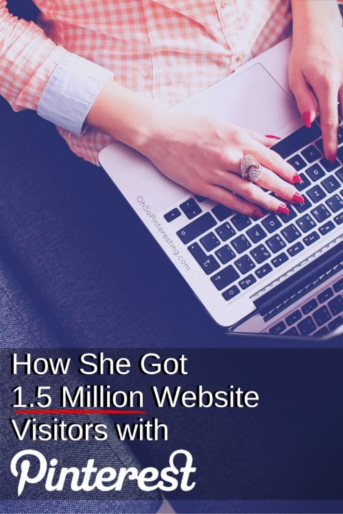 How She Got 1.5 Million Website Visitors with Pinterest http://www.ohsopinteresting.com/how-she-got-1-5-million-website-visitors-with-pinterest/