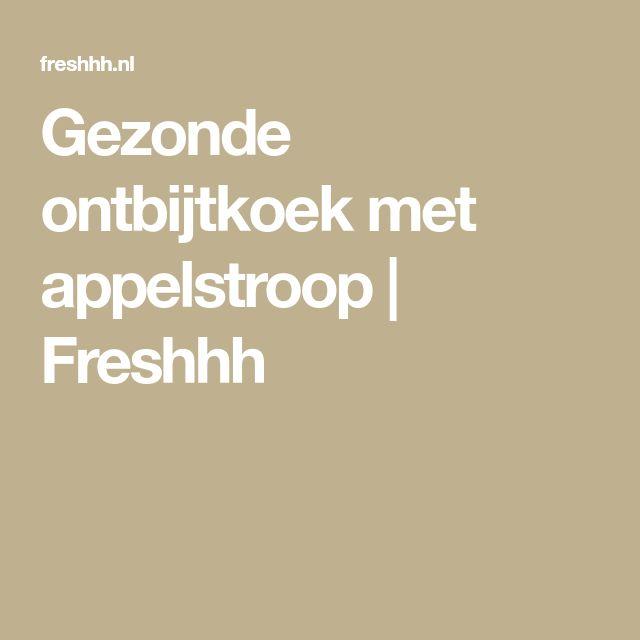 Gezonde ontbijtkoek met appelstroop | Freshhh