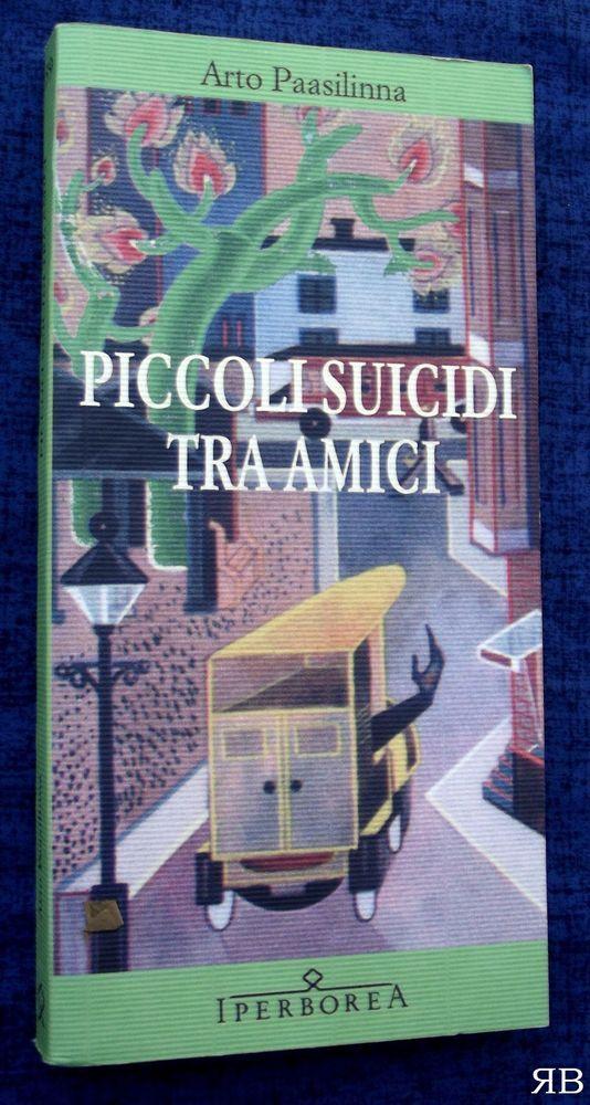 ARTO PAASILINNA - PICCOLI SUICIDI TRA AMICI - Iperborea - 9788870911398