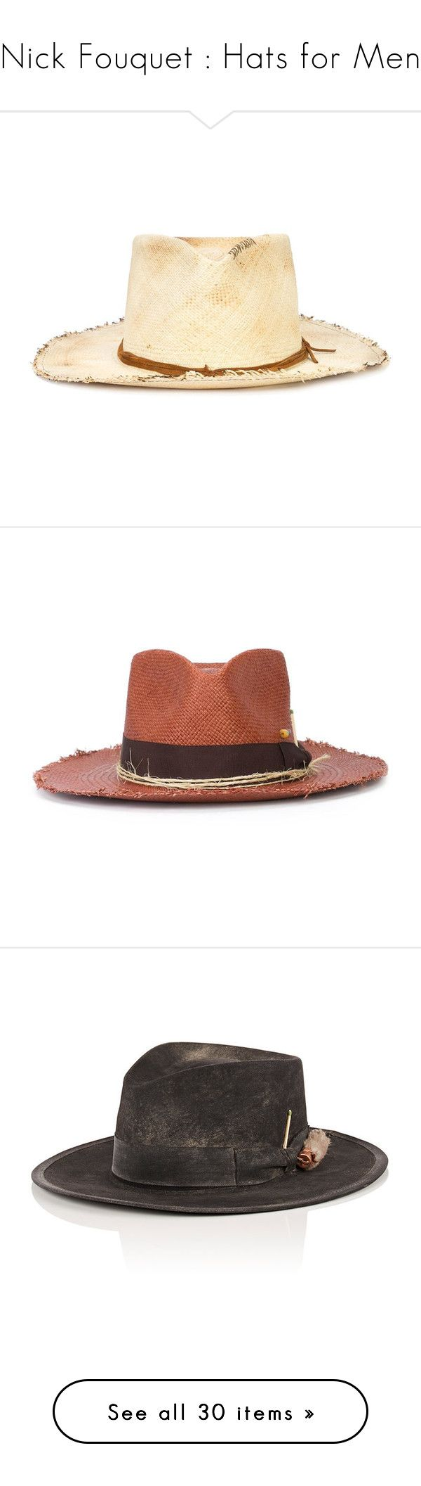 """""""Nick Fouquet : Hats for Men"""" by bianca-cazacu ❤ liked on Polyvore featuring men's fashion, men's accessories, men's hats, mens straw hats, brown, mens straw cowboy hats, mens western straw hats, black, mens fedora and mens felt fedora"""