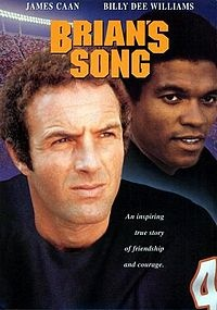 Brian's Song is a 1971 ABC Movie of the Week that recounts the details of the life of Brian Piccolo (played by James Caan), a Wake Forest University football player stricken with terminal cancer after turning pro, told through his friendship with Chicago Bears running back teammate and Pro Football Hall of Famer Gale Sayers (Billy Dee Williams), who helps him through the difficult struggle.