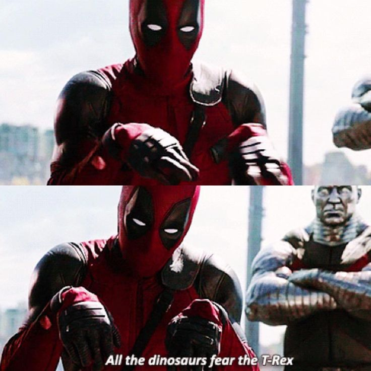 Deadpool - this was my favorite joke because he want making it for anyone else, he just paused in the middle of a fight to make a joke under his breath to himself.