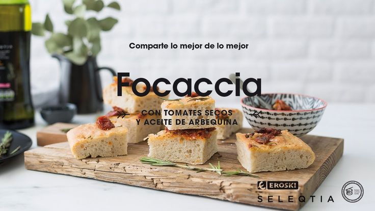 Receta italiana - Foccacia con tomates secos y aceite arbequina Eroski S...