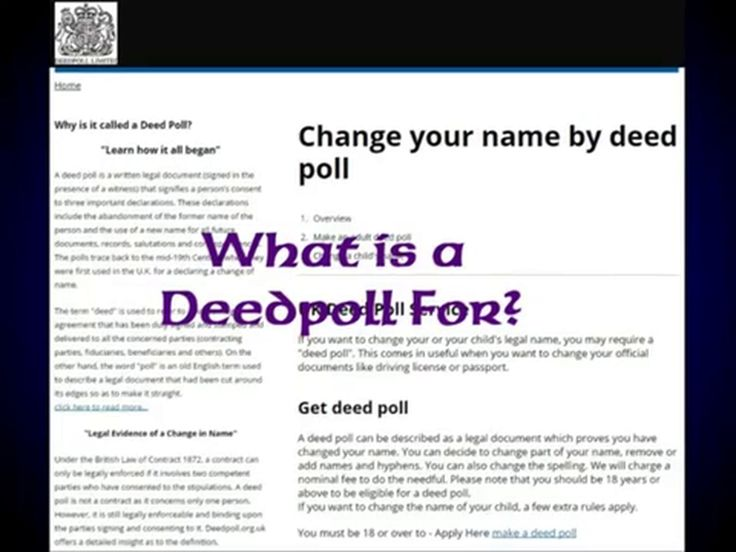 http://www.deedpoll.ltd.uk   What is a Deed Poll? What's A DeedPoll For ?m A deed poll acts as a legally applicable and binding contract that is signed by one person (being an individual or an organisation) in the presence of a witness.