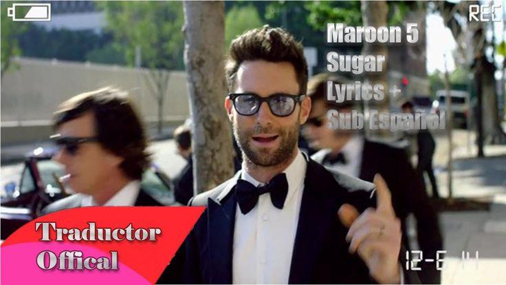 Maroon 5 - Sugar (Lyrics + Sub Español) Video Official