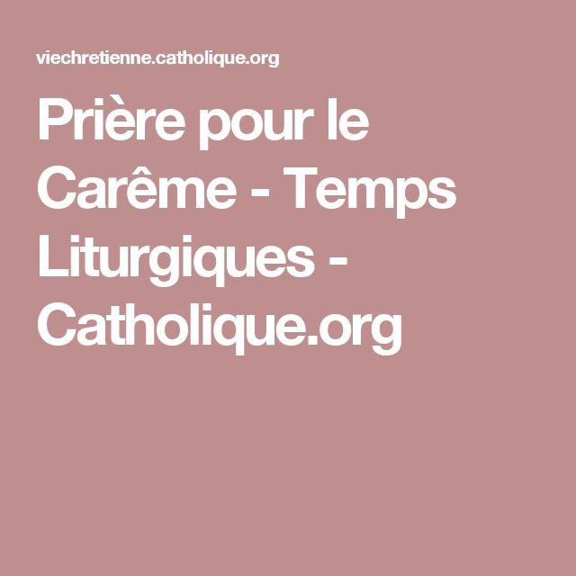 Prière pour le Carême - Temps Liturgiques - Catholique.org