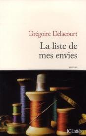 la liste de mes envies, grégoire Delacourt. J'ai beaucoup aimé, une reflexion sur la vie, la richesse, les besoins, la confiance...