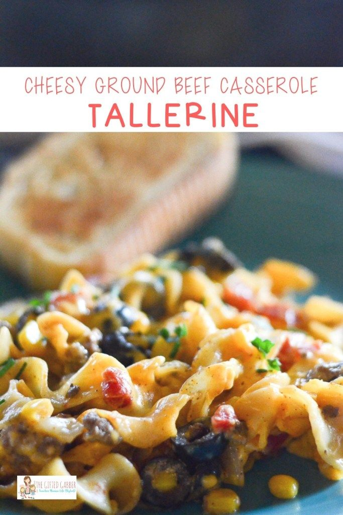 Cheesy Tallerine Beef Noodle Casserole The Gifted Gabber Recipe Recipes Beef Recipes Easy Dinner Recipes