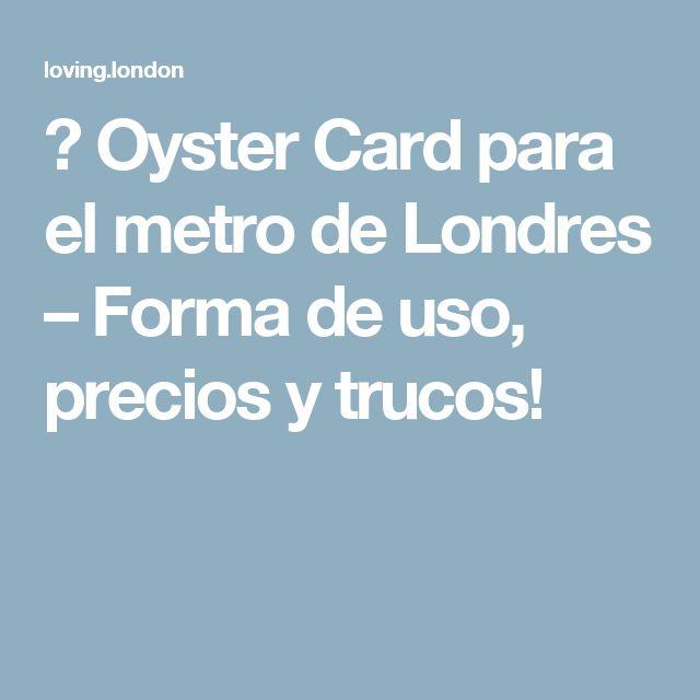 ▷ Oyster Card para el metro de Londres – Forma de uso, precios y trucos!