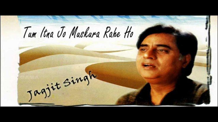 Tum Itna Jo Muskura Rahe Ho | Ghazal Song | Jagjit Singh - YouTube