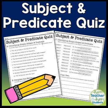 2-Page Subject & Predicate Quiz includes: Identifying Simple Subject & Predicate, Completing the Sentence, & Write Your Own Sentence. This Subject and Predicate Test has 30 total questions and includes Answer Key. .
