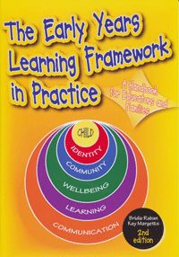 The Early Years Learning Framework in Practice (Second edition)