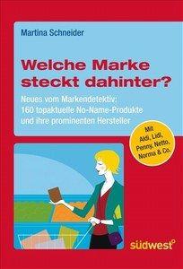 """Martina Schneider 'Welche Marke steckt dahinter?' © Südwest Verlag - Das Buch """"Welche Marke steckt dahinter?"""""""