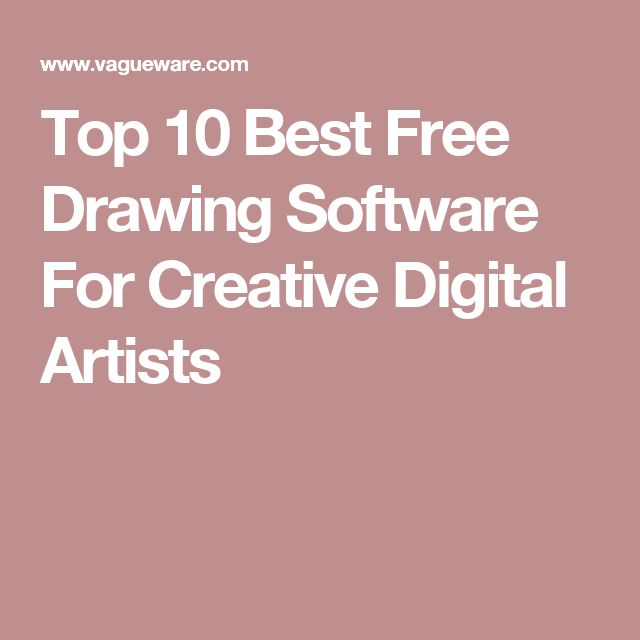 Top 10 Best Free Drawing Software For Creative Digital Artists
