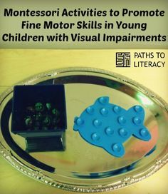 Montessori activities to promote fine motor skills in young children who are blind or visually impaired